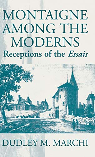 9781571810076: Montaigne Amongst the Moderns: Receptions of the Essays