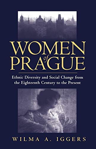 9781571810090: Women of Prague: Ethnic Diversity and Social Change from the Eighteenth Century to the Present