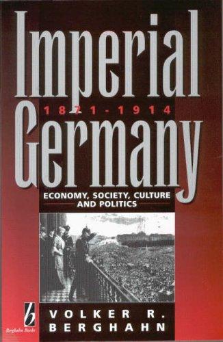 9781571810144: Imperial Germany, 1871-1914: Economy, Society, Culture, & Politics