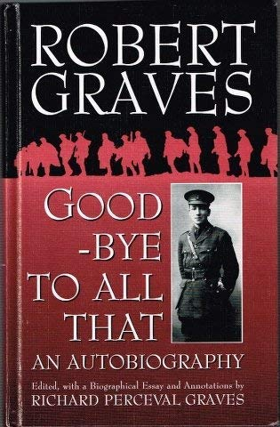 9781571810212: Good-Bye to All That: An Autobiography