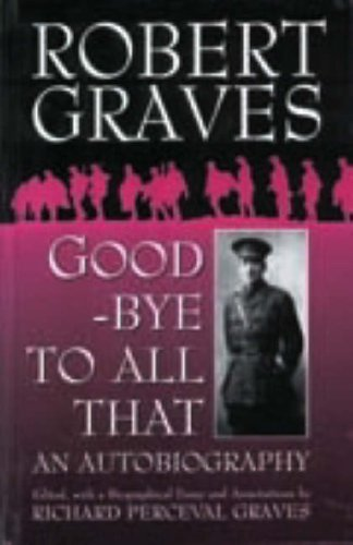 9781571810229: Good-Bye to All That: An Autobiography