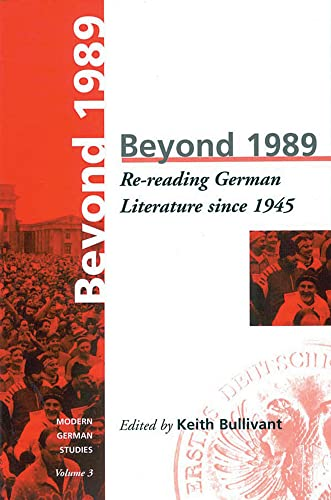 9781571810373: Beyond 1989: Re-reading German literature since 1945 (Modern German Studies)