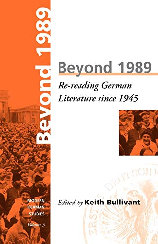 9781571810380: Beyond 1989: Re-reading German literature since 1945 (Modern German Studies)