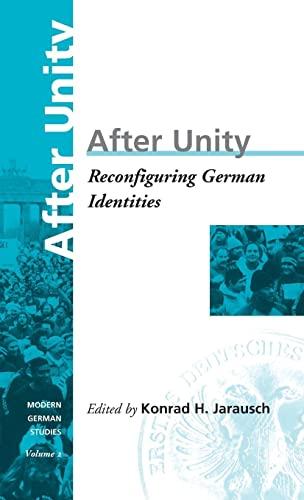 9781571810403: After Unity: Reconfiguring German Identities (Modern German Studies)