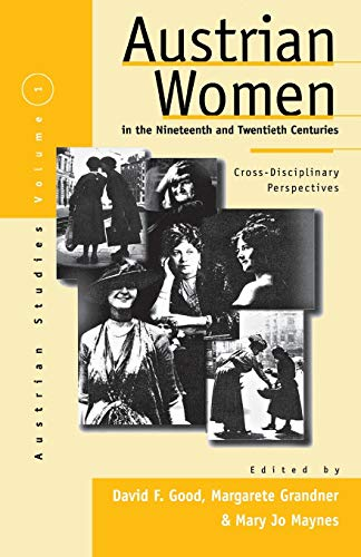 Austrian Women in the Nineteenth and Twentieth Centuries: Cross-Disciplinary Perspectives (Austri...