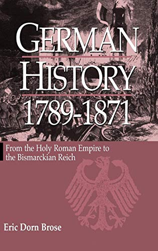 9781571810557: German History 1789-1871: From the Holy Roman Empire to the Bismarckian Reich