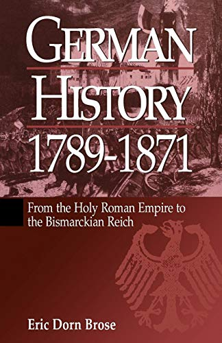 9781571810564: German History 1789-1871: From the Holy Roman Empire to the Bismarckian Reich