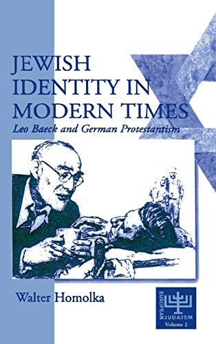 9781571810595: 002: Jewish Identity in Modern Times: Leo Baeck and German Protestantism (European Judaism)