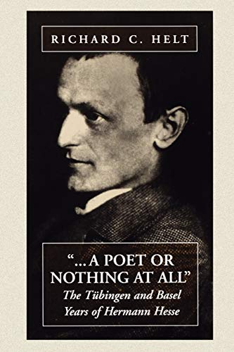 9781571810755: A Poet Or Nothing At All: The Tübingen and Basel Years of Herman Hesse