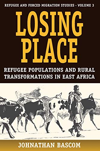 Losing Place: Refugee Populations and Rural Transformations in East Africa (Hardback): Johnathan ...