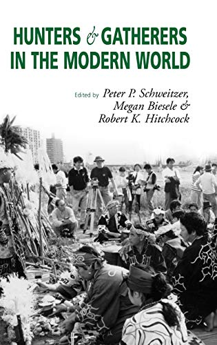9781571811011: Hunters and Gatherers in the Modern World: Conflict, Resistance, and Self-Determination
