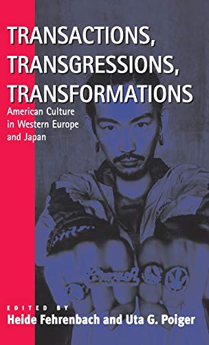 9781571811073: Transactions, Transgressions, Transformation: American Culture in Western Europe and Japan