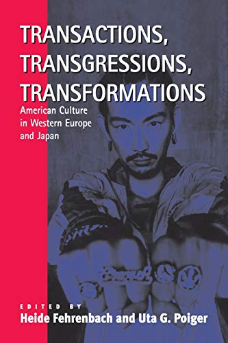 9781571811080: Transactions, Transgressions, Transformation: American Culture in Western Europe and Japan