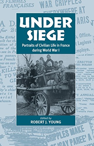 9781571811325: Under Siege: Portraits of Civilian Life in France During World War I
