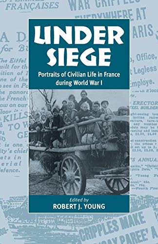 9781571811332: Under Siege: Portraits of Civilian Life in France During World War I