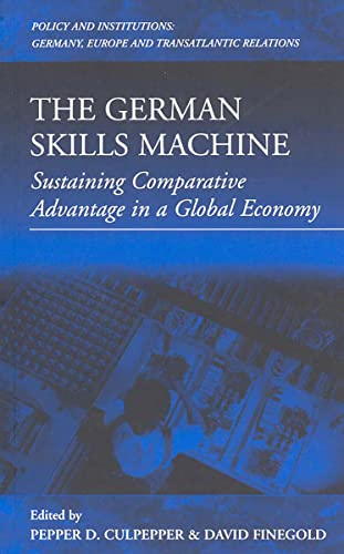 9781571811448: The German Skills Machine: Sustaining Comparative Advantage in a Global Economy (Policies & Institutions)