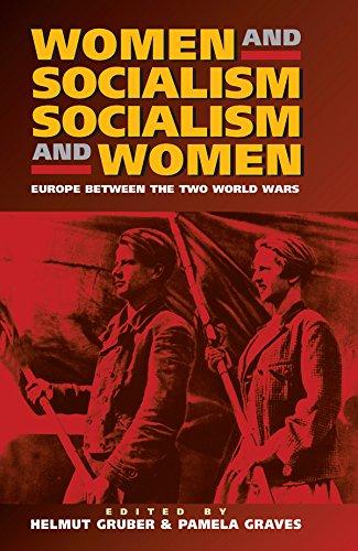 Women & Socialism, Socialism & Women: Europe Between the Two World Wars.: ed. Helmut Gruber...