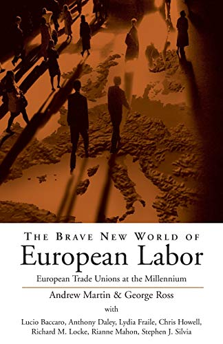 The Brave New World of European Labor: Lucio Bacaaro; Anthony