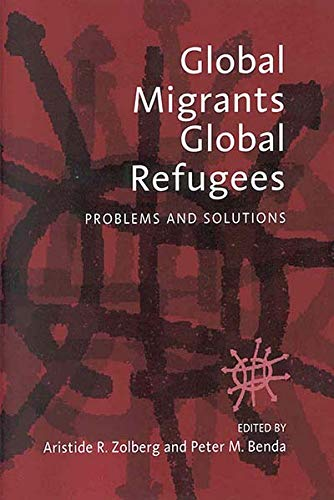 9781571811691: Global Migrants, Global Refugees: Problems and Solutions
