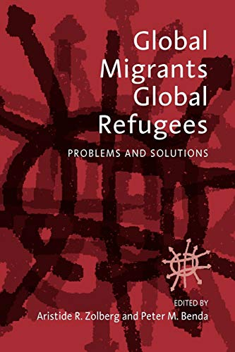 9781571811707: Global Migrants, Global Refugees: Problems and Solutions