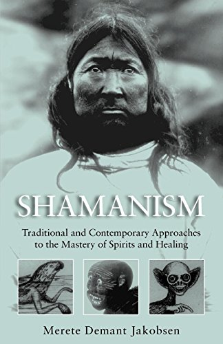 9781571811950: Shamanism: Traditional and Contemporary Approaches to the Mastery of Spirits and Healing