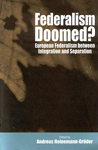 9781571812070: Federalism Doomed?: European Federalism Between Integration and Separation