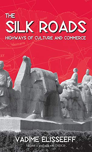 9781571812216: The Silk Roads: Highways of Culture and Commerce
