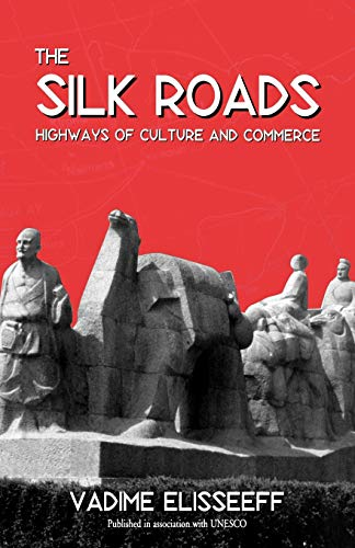 9781571812223: The Silk Roads: Highways of Culture and Commerce