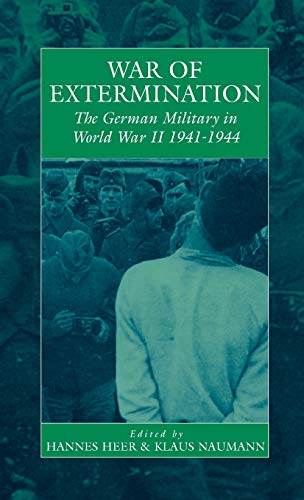 9781571812322: War of Extermination: The German Military in World War II (War and Genocide)