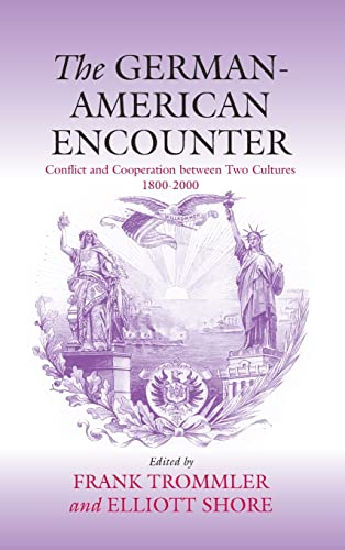 9781571812407: The German-American Encounter: Conflict and Cooperation between Two Cultures, 1800-2000