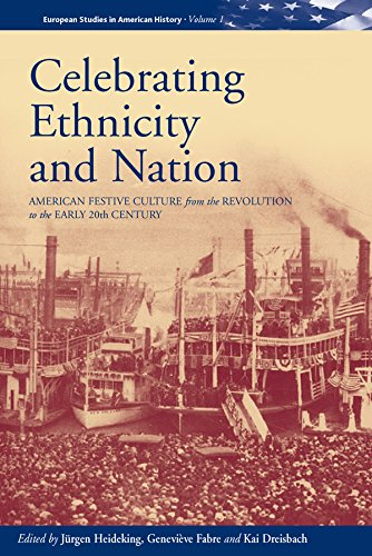 Celebrating Ethnicity and Nation: American Festive Culture from the Revolution to the Early ...