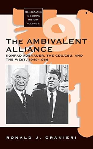 9781571812728: The Ambivalent Alliance: Konrad Adenauer, the CDU/CSU, and the West, 1949-1966
