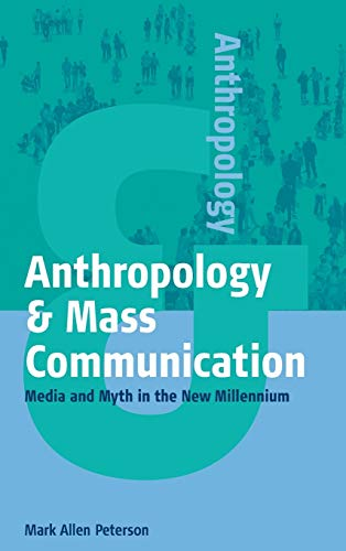 9781571812773: Anthropology and Mass Communication: Media and Myth in the New Millennium