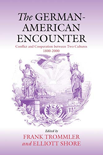 9781571812902: The German-American Encounter: Conflict and Cooperation between Two Cultures, 1800-2000