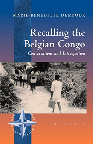 9781571813206: Recalling the Belgian Congo: Conversations and Introspection (New Directions in Anthropology)