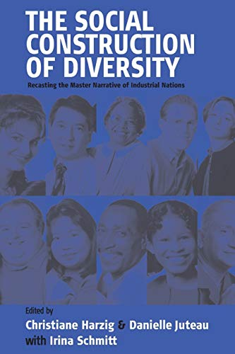 9781571813763: The Social Construction of Diversity: Recasting the Master Narrative of Industrial Nations