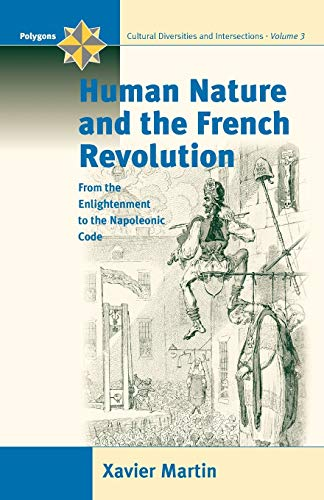 9781571814159: Human Nature and the French Revolution: From the Enlightenment to the Napoleonic Code