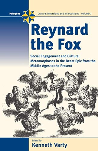 9781571814227: Reynard the Fox: Cultural Metamorphoses and Social Engagement in the Beast Epic from the Middle Ages to the Present (Polygons: Cultural Diversities and Intersections)
