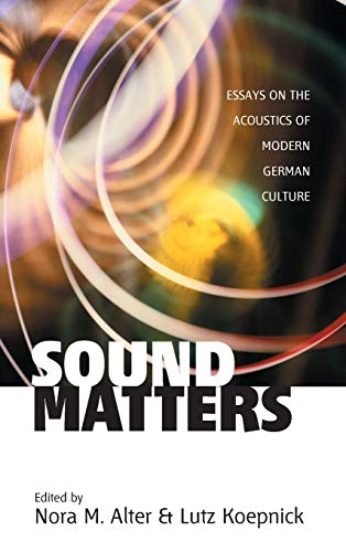 9781571814364: Sound Matters: Essays on the Acoustics of German Culture (Monographs in German History)
