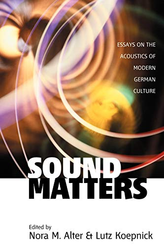 9781571814371: Sound Matters: Essays on the Acoustics of German Culture