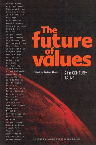 The Future of Values: 21st-Century Talks (Paperback): Jérome Bindé