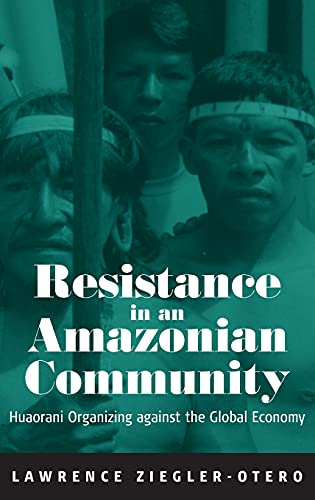 9781571814487: Resistance In An Amazonian Community: Huaorani Organizing Against The Global Economy