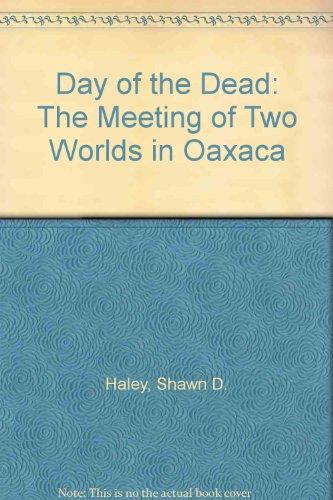 9781571814494: Day of the Dead: When Two Worlds Meet in Oaxaca