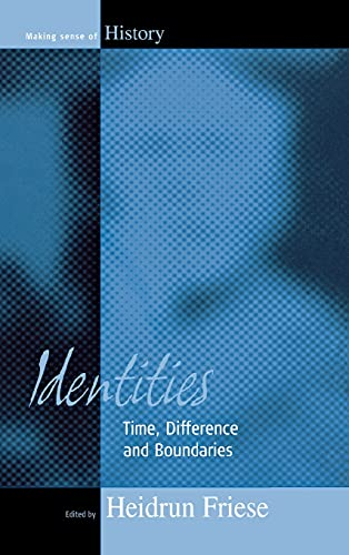 9781571814746: Identities: Time, Difference and Boundaries (Making Sense of History)