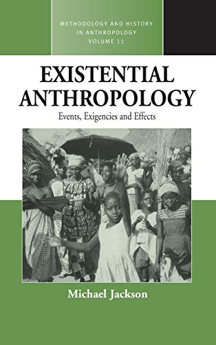 9781571814760: Existential Anthropology: Events, Exigencies, and Effects (Methodology & History in Anthropology)