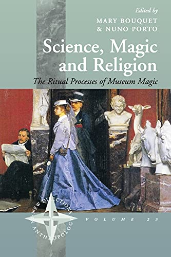 SCIENCE, MAGIC AND RELIGION. THE RITUAL PROCESSES OF MUSEUM MAGIC