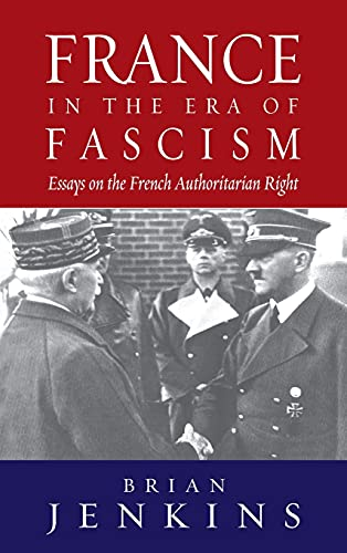 France in the Era of Fascism: Essays on the French Authoritarian Right (Hardback)