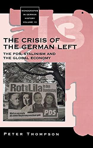 9781571815439: The Crisis of the German Left: The PDS, Stalinism and the Global Economy (Monographs in German History)