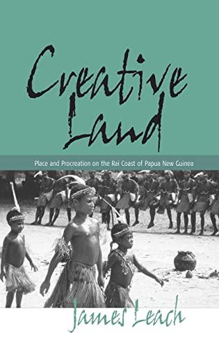 9781571815569: Creative Land: Place and Procreation on the Rai Coast of Papua New Guinea