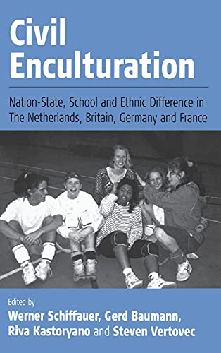 9781571815941: Civil Enculturation: Nation-State, School and Ethnic Difference in The Netherlands, Britain, Germany, and France